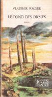 Le fond des ormes - Actes Sud, 1986 en librairie
